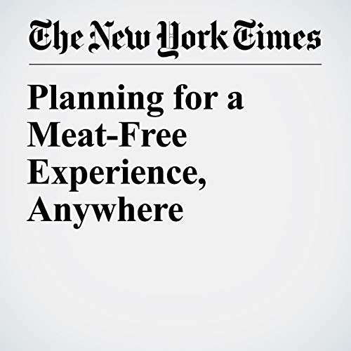 Planning for a Meat-Free Experience, Anywhere copertina