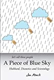 Let's sell these people A Piece of Blue Sky: Hubbard, Dianetics and Scientology - Jon Atack
