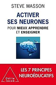 Activer ses neurones par Steve Masson