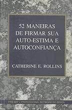 52 Maneiras de firmar sua auto-estima e autoconfiança de Catherine E. Rollins pela Record (1996)