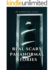 Real Scary Paranormal Stories: True Scary Stories Collection Based On True Events, Spooky Autumn Nights Book For Kids And Adults , Ghosts stories and Paranormal's Phenomenon (English Edition)