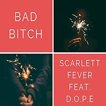 Bad Bitch (feat. D.O.P.E)