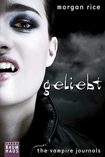 The Vampire Journals - Geliebt: Band 2 (Baumhaus Verlag)