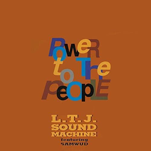 L.T.J. Sound Machine & Ltj Xperience feat. Samwud