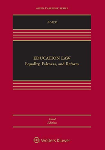 Compare Textbook Prices for Education Law: Equality, Fairness, and Reform Aspen Casebook 3 Edition ISBN 9781543810707 by Derek Black