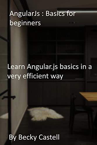 AngularJs : Basics for beginners: Learn Angular.js basics in a