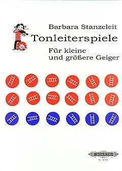 TONLEITERSPIELE - arrangiert für Violine [Noten / Sheetmusic] Komponist: STANZELEIT BARBARA