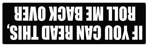 Bumper Planet - Bumper Sticker - If You Can Read This, Roll Me Back Over - 3 x 10 inch - Vinyl Decal Professionally Made in USA