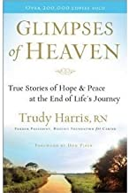 Glimpses of Heaven by RN Trudy Harris (2008-11-05)