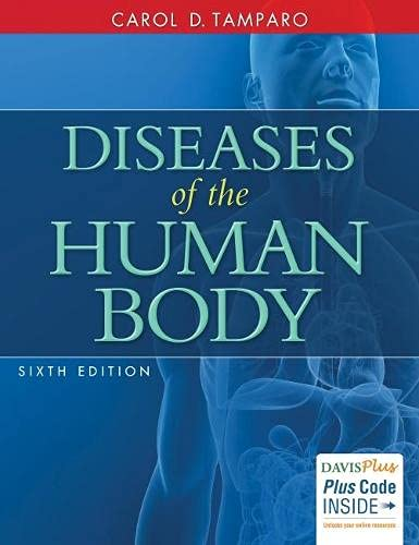 Compare Textbook Prices for Diseases of the Human Body Sixth Edition ISBN 9780803644519 by Tamparo PhD  CMA-A (AAMA), Carol D.