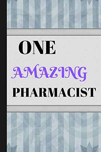 One Amazing Pharmacist: Writing 120 Pages (6 x 9) Notebook Journal Great For Birthdays, Mothers Day, Gifts