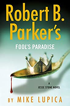 Robert B. Parker's Fool's Paradise (A Jesse Stone Novel Book 19) by [Mike Lupica]
