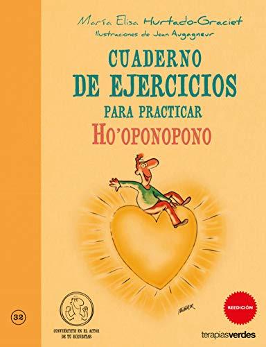 Cuaderno de ejercicios. Practicar ho'oponopono (Terapias Cuadernos ejercicios)