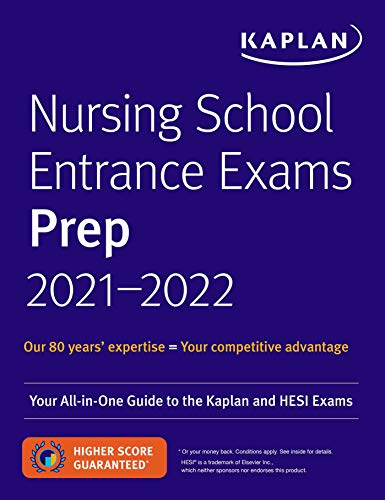 Nursing School Entrance Exam Preps 2021-2022: Your All-in-One Guide to the Kaplan and HESI Exams