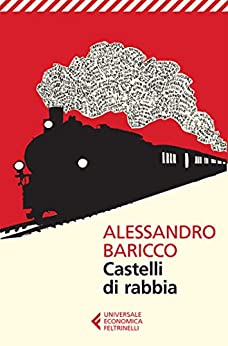 Castelli di rabbia (Universale economica Vol. 8087) di [Alessandro Baricco]