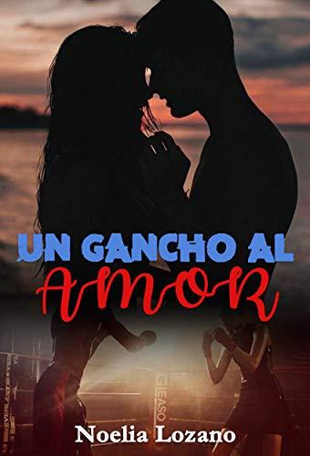 Un gancho al amor de Noelia Lozano