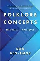 Folklore Concepts: Histories and Critiques