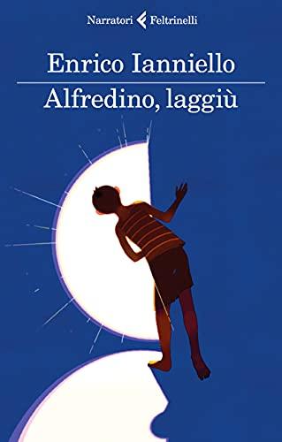 Alfredino, laggiù (I narratori)