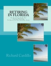 Retiring In Florida: Everything Seniors Need To Know About Retiring In The Sunshine State