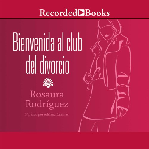 Bienvenida al club del divorcio [Welcome to the Divorce Club] audiobook cover art