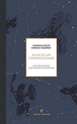 Atlas de las constelaciones: Las historias que nos cuentan las estrellas (VARIOS)