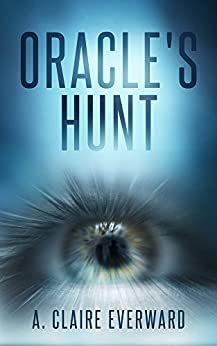 Oracle's Hunt (Oracle suspense series Book 1) by [A. Claire Everward]