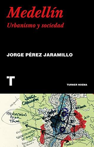 Medellín: Urbanismo y sociedad (Noema)