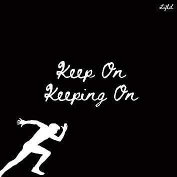 Keep on Keeping on