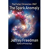 The Spark Anomaly: Hard Science Fiction...