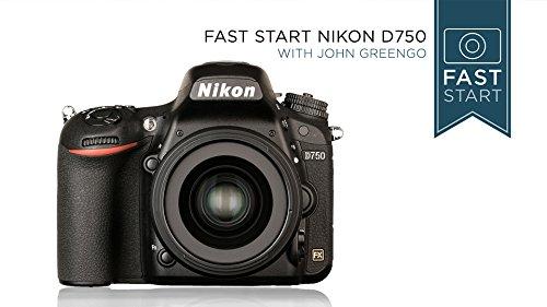 Fast Start Nikon D750