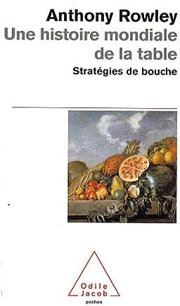 Une Histoire Mondiale De LA Table: Strategies De Bouche