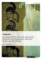Das Frauenbild der 20er Jahre. Literarische Positionen von Irmgard Keun, Marieluise Fleisser und Mela Hartwig