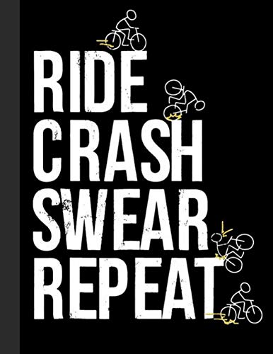"Ride Crash Swear Repeat Notebook: Lined Notebook, Diary, Track, Log or Journal - Gift for Mountain Bikers, Cyclists, Bicycles Fans, Off-Road Cycling Lover - (8.5"" x 11"" 120 Pages)"