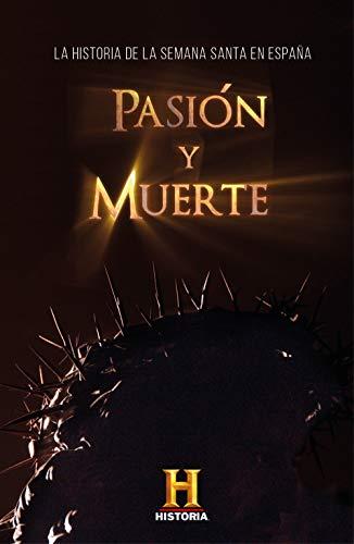 Pasión y muerte: La historia de la Semana Santa en España eBook: Canal Historia: Amazon.es: Tienda Kindle