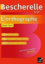 Bescherelle L'orthographe pour tous - Ouvrage de référence sur l'orthographe française de Serge Kannas