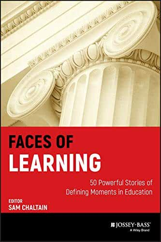 Faces of Learning: 50 Powerful Stories of Defining Moments in Education (English Edition)