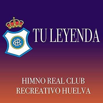 Tu leyenda - Himno Real Club Recreativo de Huelva
