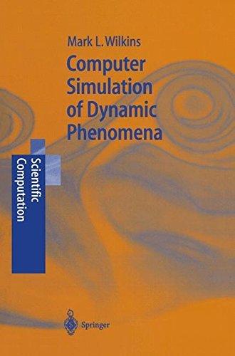 Computer Simulation of Dynamic Phenomena (Scientific Computation) (English Edition)