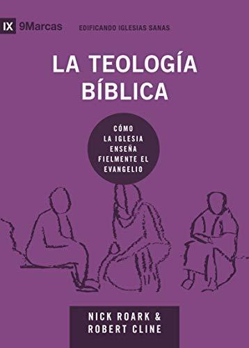 La teología bíblica (Edificando iglesias sanas) (Spanish Edition)