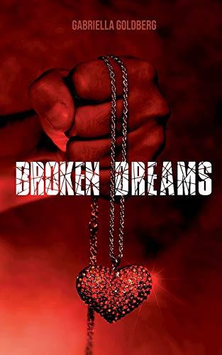 Broken Dreams: Schattenspiele des Glücks (Wege im Labyrith des Lebens (1))