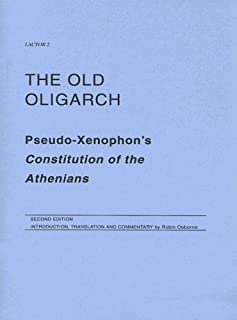 The Old Oligarch: Pseudo-Xenophon's Constitution of the Athenians (LACTOR) 2nd (second) Revised Edition by Osborne, Robin published by LACTORs (2004)