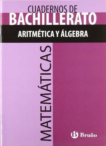 Cuaderno Matemáticas Bachillerato Aritmética y álgebra (Castellano - Material...