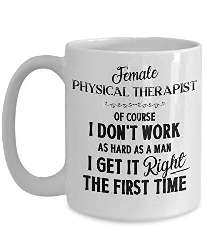 N\A Taza del Terapeuta físico de Mujer terapeutas físicos Agradecimiento Gracias Regalo para el Hombre de la Mujer Mujer Empoderamiento de la mordaza Regalos para Ella Feminista Camiseta Divertida