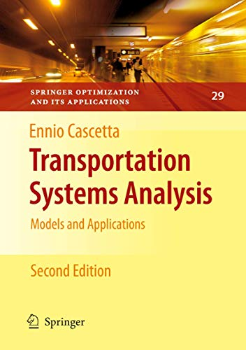 Transportation Systems Analysis: Models and Applications (Springer Optimization and Its Applications, 29, Band 29)
