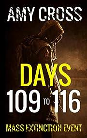 Days 109 to 116 (Mass Extinction Event Book 8)