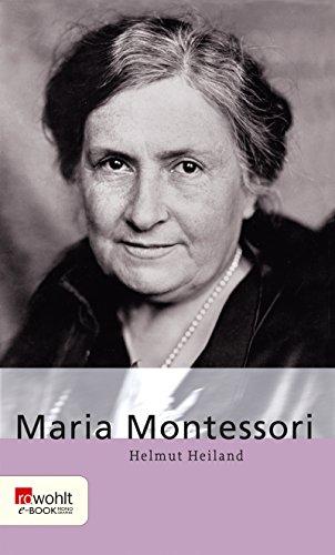 Maria Montessori - von Helmut Heiland.