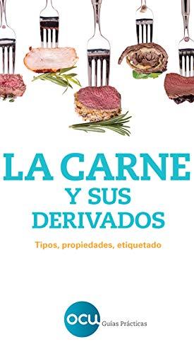 La carne y sus derivados: Tipos, propiedades, etiquetado (Alimentación y salud)