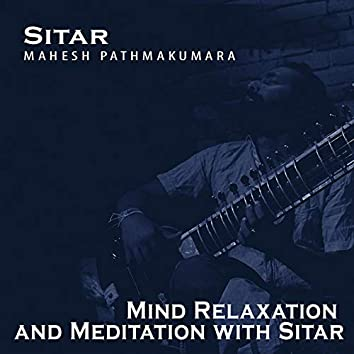 Mind Relaxation and with Sitar