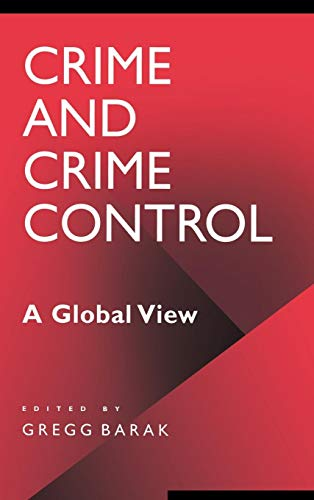 Crime and Crime Control: A Global View (World View of Social Issues)