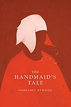 The Handmaid's Tale by [Margaret Atwood]